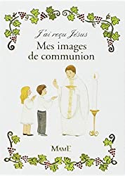 J'ai reçu Jésus : Mes images de communion