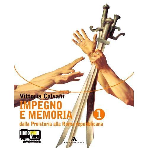 Impegno E Memoria. Per Le Scuole Superiori. Con Espansione Online: 1