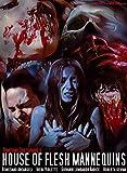 House of Flesh Mannequins - Edizione Anniversario Uncut per la prima volta in DVD (Bookbox DVD + Poster)
