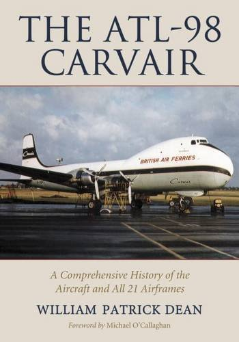 the-atl-98-carvair-a-comprehensive-history-of-the-aircraft-and-all-21-airframes