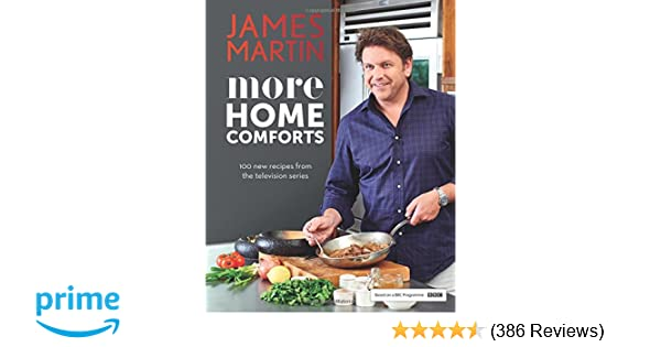 More home comforts 100 new recipes from the television series more home comforts 100 new recipes from the television series amazon james martin 9781849497916 books forumfinder Choice Image