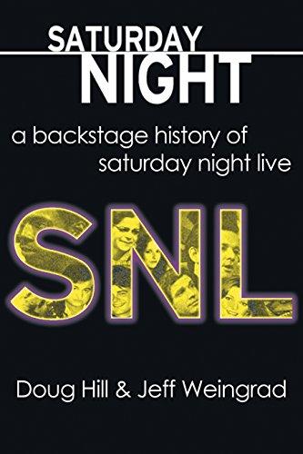 Saturday Night: A Backstage History of Saturday Night Live por Doug Hill