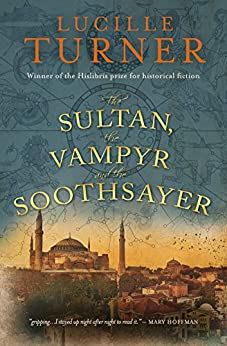The Sultan, the Vampyr and the Soothsayer by [Turner, Lucille]