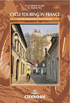 Cycle Touring in France: Eight selected cycle tours (Cicerone Guides) by [Fox, Stephen]