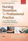 Nursing: Transition To Professional Practice (Prepare For Practice)