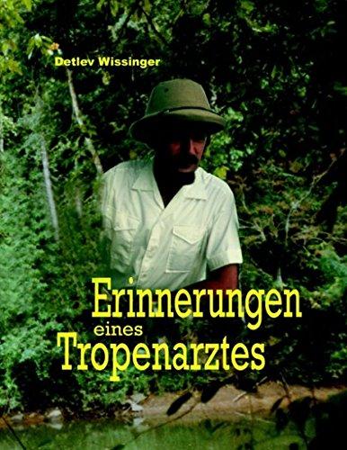Erinnerungen eines Tropenarztes