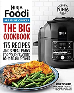 The Big Ninja Foodi Pressure Cooker Cookbook: 175 Recipes ...