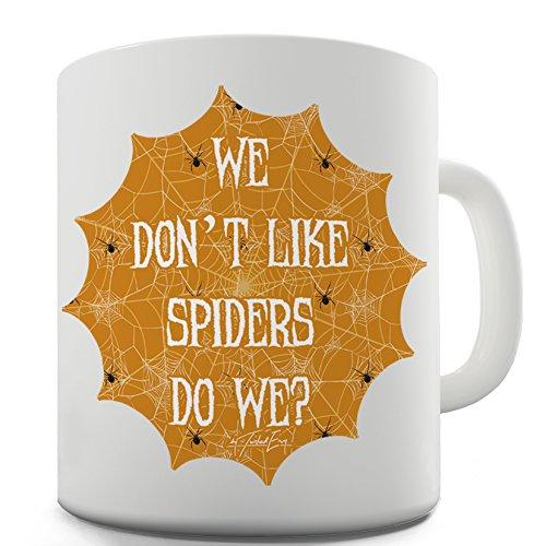 Keramik Neuheit Geschenk Tasse We Don 't Like Spinnen Do Wir von Twisted Envy, keramik, weiß, 15 OZ (Spinnen Twisted)