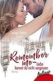 Remember Me - Liebe kannst du nicht vergessen: Roman