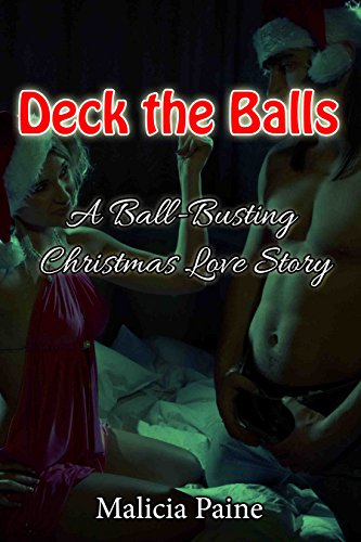 Deck the Balls: A Ball-Busting Christmas Love Story (F/m Bondage & Soft Domination) (English Edition)