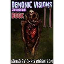 Demonic Visions 50 Horror Tales Book 2 (English Edition)