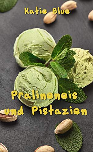 Pralineneis und Pistazien