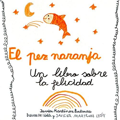 El Pez Naranja: Un libro sobre la felicidad
