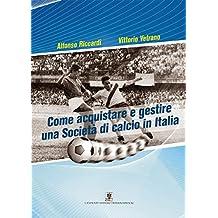 Come acquistare e gestire una Società di calcio in Italia