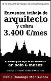 Encuentra trabajo de arquitecto y cobra 3.400 euros al mes: El método para dejar de ser mileurista en solo 6 meses