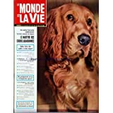 MONDE ET LA VIE (LE) [No 110] du 01/07/1962 - LE MARTYRE DES CHIENS ABANDONNES - FAITES FAIRE DES PETITS A VOTRE ARGENT - 1925 / LE GANGSTER ETAIT ROI A CHICAGO - GARE AU PLAY-BOY - LE DON JUAN MODERNE - MME LA CELLULITE - QUI ETES-VOUS MONSIEUR SERIE NOIRE - ILS PEIGNENT AVEC N'IMPORTE QUOI - EN AVIGNON / UNE TONNE D'OR A TROUVER - PAMPELUNE / TAUREAUX DANS LA FOULE -