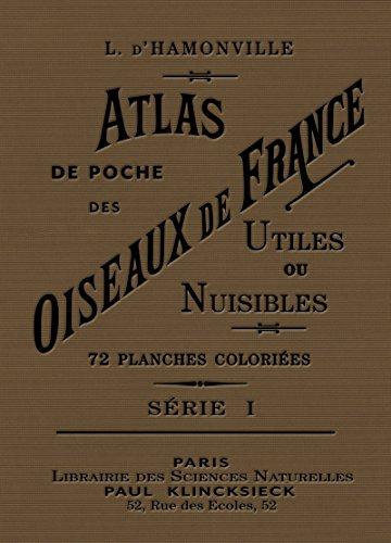 Atlas de poche des oiseaux de France, Suisse et Belgique utiles et nuisibles (I) par Jean charles louis Hamonville