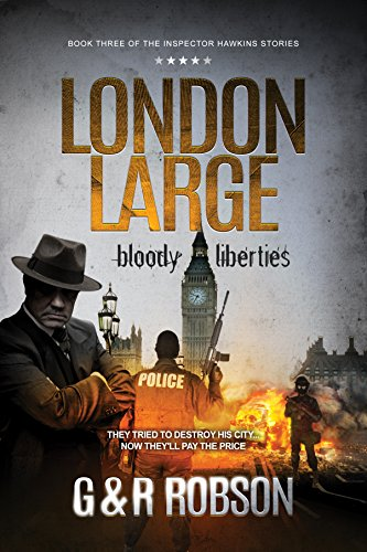London Large - Bloody Liberties: A Detective Hawkins Crime Thriller