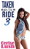 Taken for the Ride 3: Rough Taboo Short Story (English Edition)