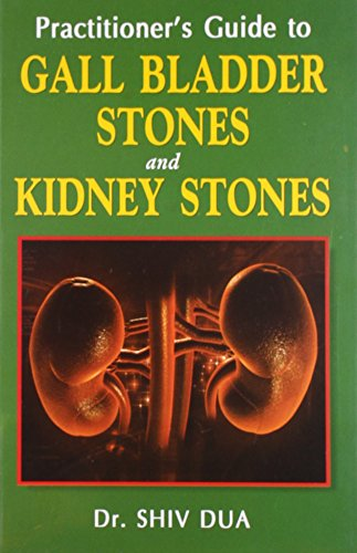 Practitioners Guide to Gall Bladder Stones and Kidney Stones: 1
