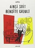 Ainsi soit Benoîte Groult: roman graphique de Catel (23 octobre 2013) Broché