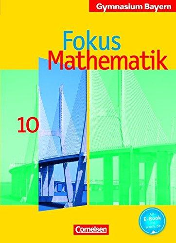 Fokus Mathematik - Bayern - Bisherige Ausgabe / 10. Jahrgangsstufe - Schülerbuch,