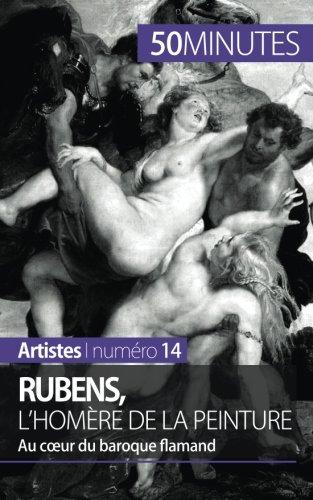 Rubens, l'Homère de la peinture: Au coeur du baroque flamand par Marion Hallet