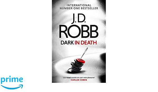 Dark in Death An Eve Dallas Novel In Death Book 46