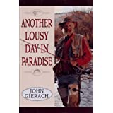 Another Lousy Day In Paradise by John Gierach (1996-05-02)