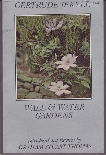 Wall and Water Gardens por Gertrude Jekyll