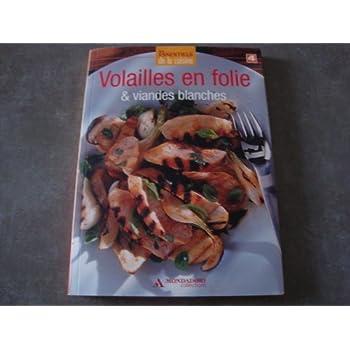 Les essentiels de la cuisine Volailles en folie & viandes blanches