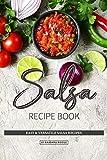 Salsa Recipe Book: Easy & Versatile Salsa Recipes (English Edition)