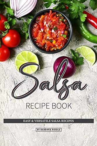 Salsa Recipe Book: Easy & Versatile Salsa Recipes (English Edition) (Chicken Cranberry Salad)