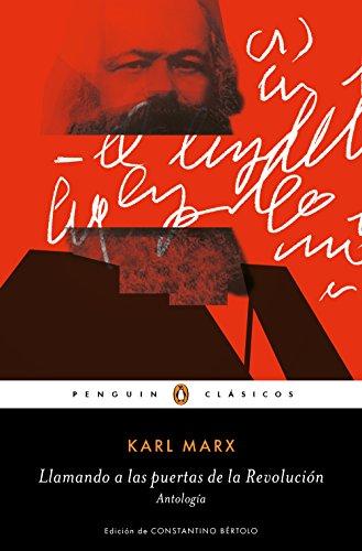 Llamando a las puertas de la revolución: Antología por Karl Marx