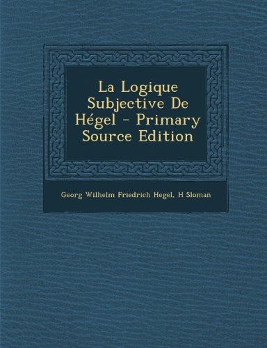 La Logique Subjective de Hegel par Georg Wilhelm Friedrich Hegel