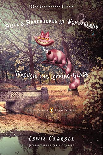 Alice's Adventures In Wonderland And Through The Looking-Glass (Penguin Classics Deluxe)