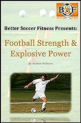 Football Strength & Explosive Power Training (English Edition)