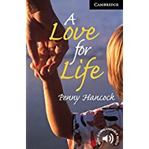 A Love for Life Level 6 (Cambridge English Readers)