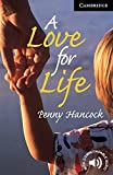 A Love for Life Level 6 (Cambridge English Readers Series)