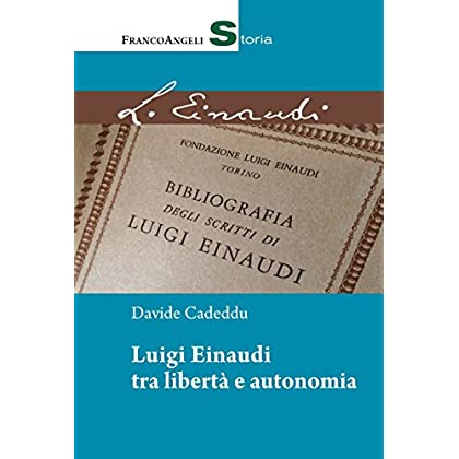 Luigi Einaudi Tra Libertà E Autonomia