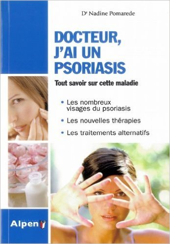 Docteur, j'ai un psoriasis de Dr Nadine Pomarede ( 20 janvier 2010 )