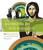 Würdest du bei IKEA einkaufen?: 4 x 3 Aktiveinheiten zur ganzheitlichen Nachfolge