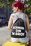 Hochwertiger Turnbeutel | Gym-Bag | Hipster-Tasche | Stoff-Beutel | Sport-Beutel | Schwarz mit Spruch: SCHMIER DIR ´N BROT | 100% Baumwolle - 4