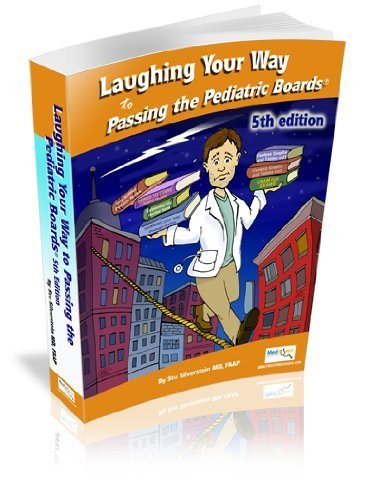 Laughing Your Way to Passing the Pediatric Boards: The Seriously Funny Study Guide (Silverstein, Laughing Your Way to Passing the Pediatric Boar) by Silverstein, Stu (2011) Paperback