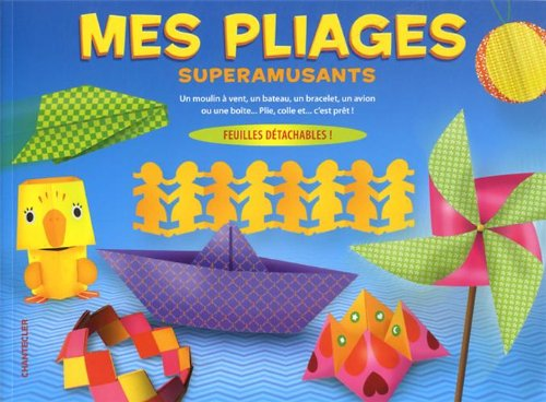 Mes pliages superamusants