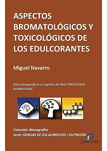 Descargar Libro Aspectos bromatológicos y toxicológicos de los edulcorantes ( Este capitulo pertenece al libro Toxicología alimentaria ) de Manuel Repetto Jiménez