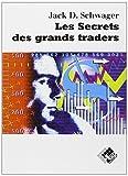 Les secrets des grands traders - «Futures» actions, options, devises, obligations
