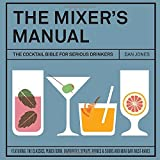 The Mixers Manual: The Cocktail Bible for Serious Drinkers
