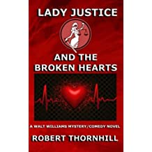 Lady Justice and the Broken Hearts: Volume 20 by Robert Thornhill (2015-04-16)