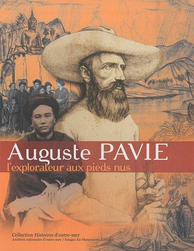 Auguste Pavie, l'explorateur aux pieds nus